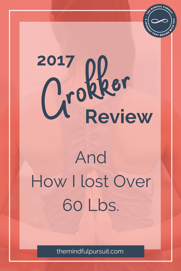 2017 Grokker Review And How I Lost Over 60 Lbs.
