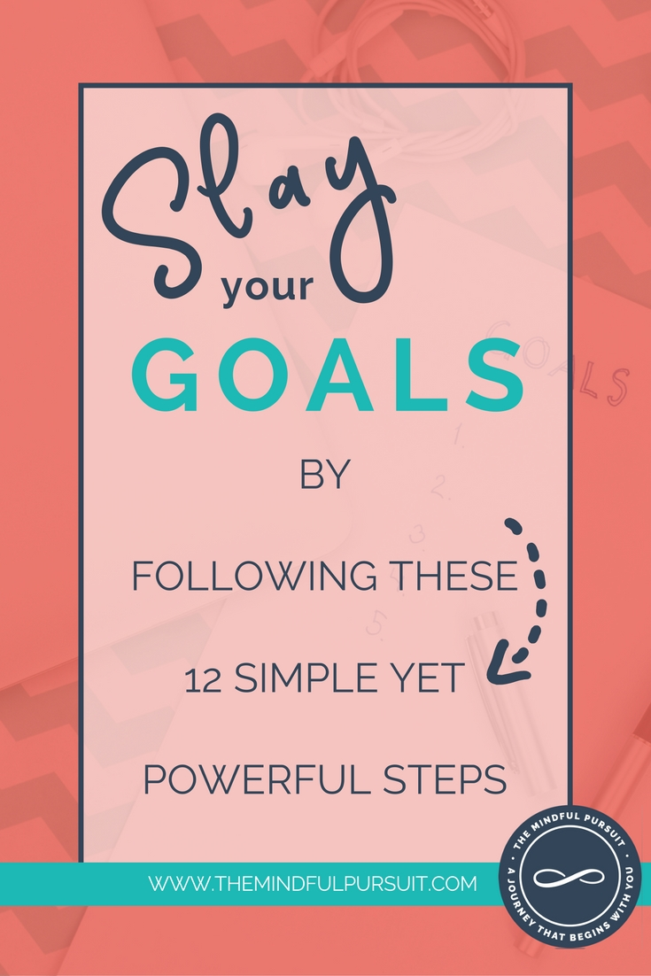 Slay your goals with these 12 simple steps
