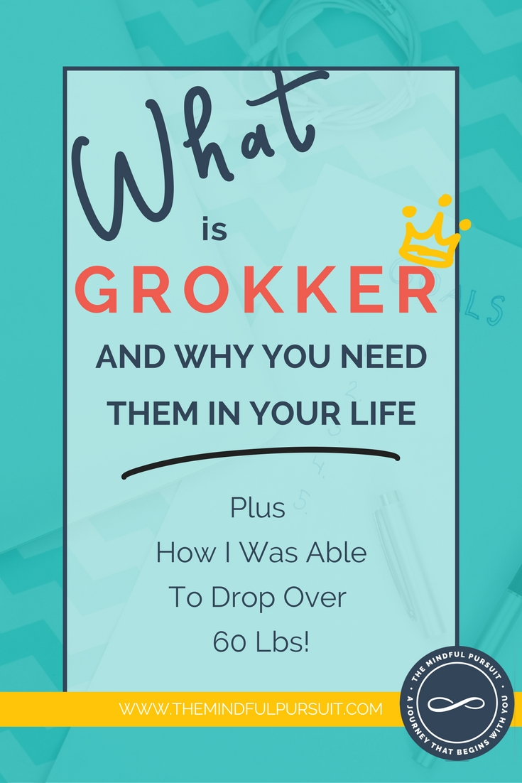 What is Grokker And Why You Need Them In Your Life Plus How I Was Able to Drop Over 60 Lbs.