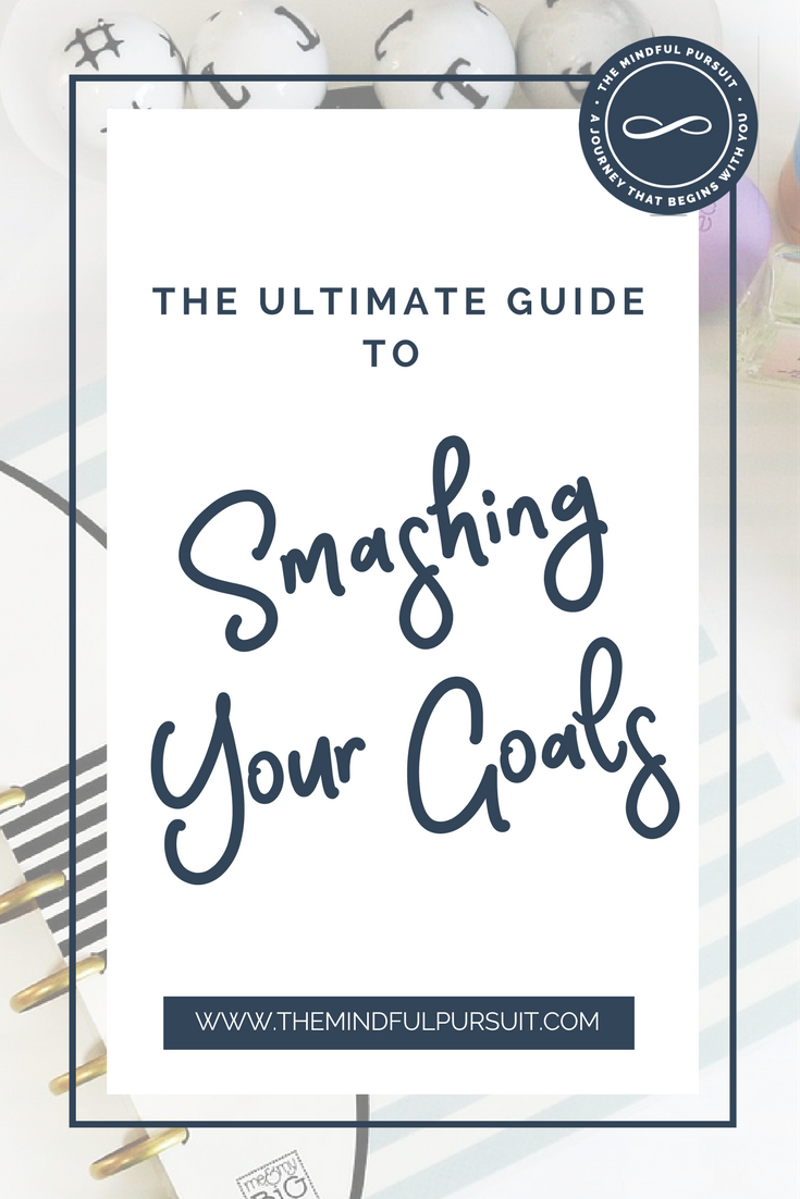 The Ultimate Guide to smashing your goals