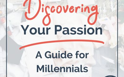 Discovering Your Passion – A Guide For Millennials
