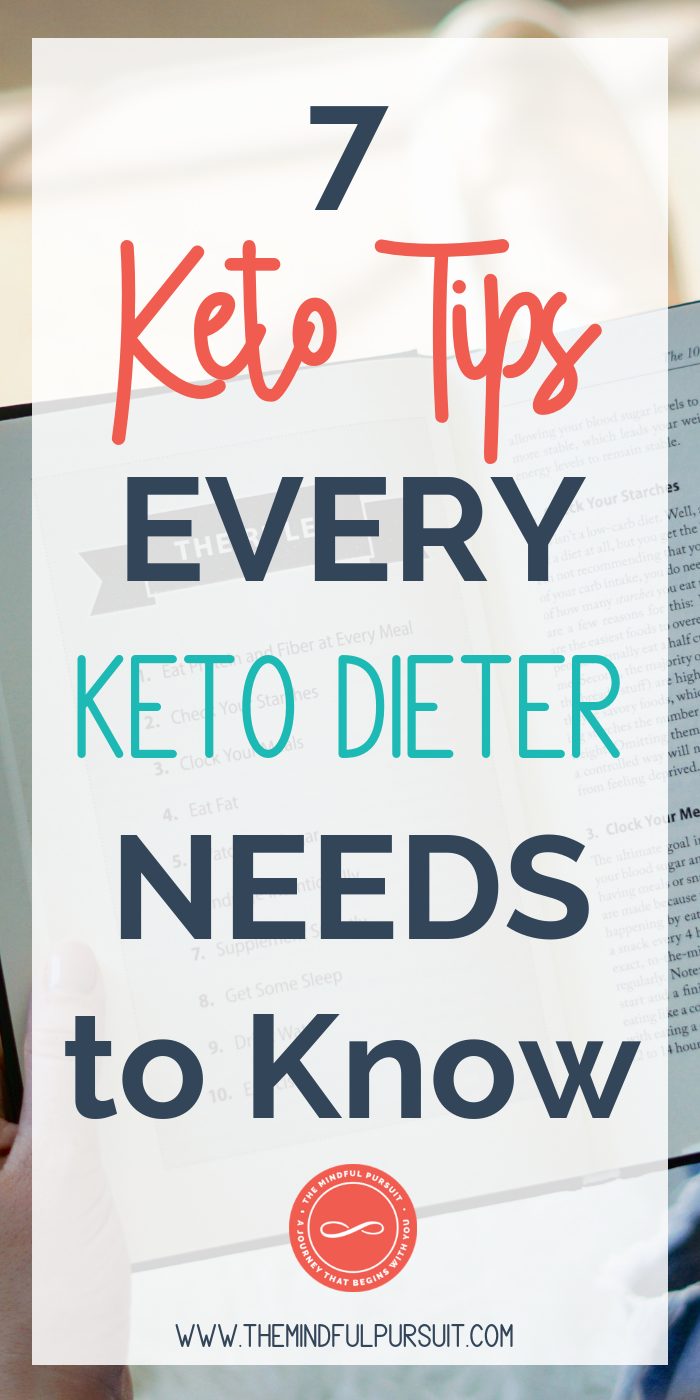 The top 7 Keto tips for anyone just starting the keto diet. These tips are the foundation to your ketogenic diet success!